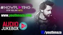 Now Playing Atif Aslam Hit Songs | Audio Jukebox | YouthMaza.Com