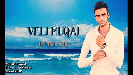 Veli Muqaj  -  ( ik Prej Meje )