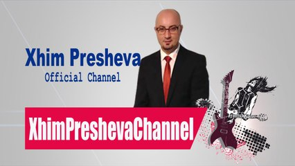 Xhim Presheva - Oj Preshevë (Official Audio 2014)