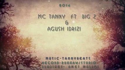 Mc Tanny ft Big z & Agush Idrizi - Shum po vuj 2014