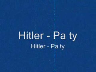 Hitler Pa ty