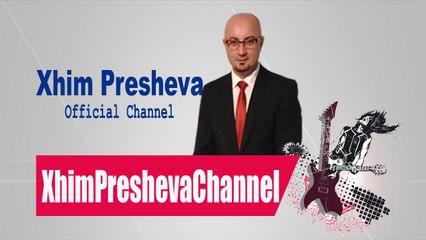 Xhim Presheva - Shqipëri,Kosovë+Lindore (Official Audio 2014)