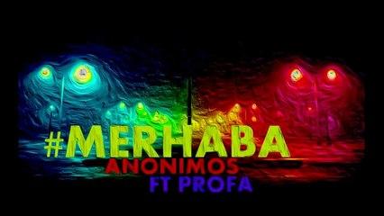 Anonimos Ft Profa - MERHABA (2014)