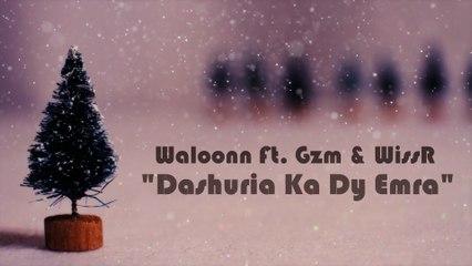 Waloonn Ft. Gzm & WissR - Dashuria Ka Dy Emra (2015)