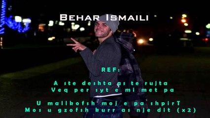 Behar Ismaili ft Big Z - A Ste Deshta 2015
