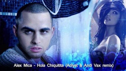 Alex Mica - Hola Chiquitita (Adiyat & Andi Vax - Remix)
