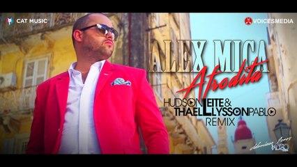 Alex Mica - Afrodita (Hudson Leite & Thaellysson Pablo Remix)