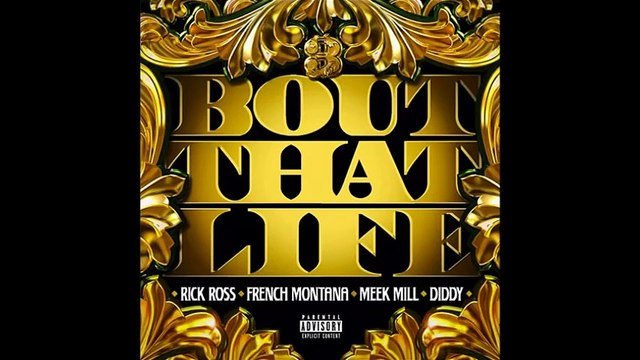 Rick Ross Ft French Montana , Diddy & Meek Mill - About That Life Dirty