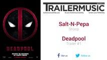 Deadpool - Trailer #1 Music #2 (Salt-N-Pepa - Shoop)