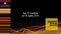 Get F5 Certified at F5 Agility 2015