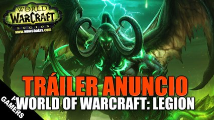 Tráiler: Anuncio oficial de World of Warcraft: Legion (ES)