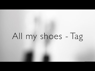 TAG - all my shoes