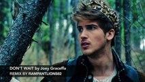 Don't Wait, RampantLions82 Remix (Don't Wait, Joey Graceffa; Footprints, Tiësto )