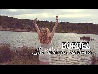 Bordel, je vous aime
