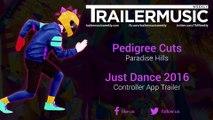 Just Dance 2016 - Controller App Trailer Music (Pedigree Cuts - Paradise Hills)