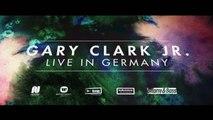 Gary Clark Jr - Germany Tour Trailer