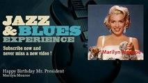 Marilyn Monroe - Happy Birthday Mr. President - JazzAndBluesExperience