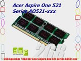 2GB Speicher / RAM f?r Acer Aspire One 521 Series AO521-xxx