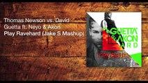 Thomas Newson vs. David Guetta ft. Ne-yo & Akon & Albert Neve - Play Ravehard (Jake S Mashup)