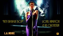 L.A. Noire: K.T.I. Radio - Hey! Ba-Ba-Re-Bop - Lionel Hampton and His Orchestra