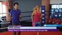 ''Süreyya AĞIL İle Kick Boks'' SKY TURK 360TV'de mhm
