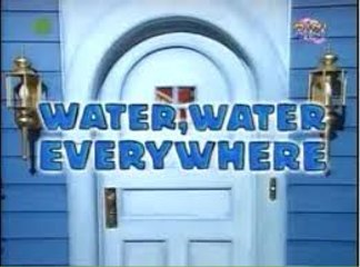 Bear in the Big Blue House: Water, Water Everywhere