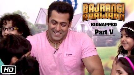 Bajrangi Bhaijaan Kidnapped - Part V | Salman Khan's Favourite things