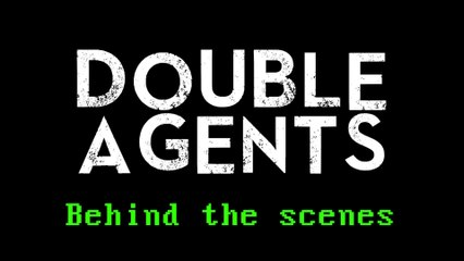 Behind the Scenes of Double Agents!