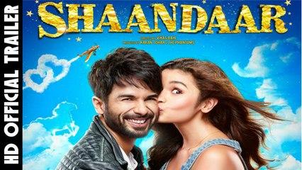 Shaandaar - Official Trailer - Shahid Kapoor & Alia Bhatt - Latest Bollywood Movies trailer 2015 HD