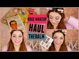 HUGE MAKE-UP HAUL | TheBalm