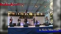 No-Title LIVE in KEIO University Mita Festival 2013