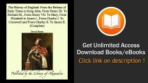 The History Of England From The Britons Of Early Times To King John From Henry Iii To Richard Iii From Henry Vii To Mary From Elizabeth To James And From Charles Ii To James Ii EBOOK (PDF) REVIEW