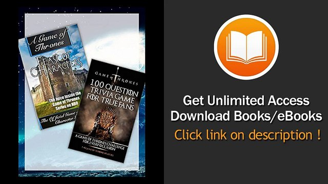 A Game Of Thrones Official Character Guide And Game Of Thrones 100 Question Trivia Game For True Fans - A Game Of Thrones Challenge For Every Occasion EBOOK (PDF) REVIEW