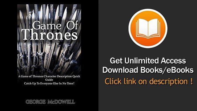 Game Of Thrones A Game Of Thrones Character Description Quick Guide - Catch Up To Everyone Else In No Time EBOOK (PDF) REVIEW