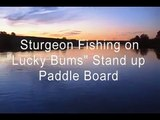 "Sturgeon Fishing on ""Lucky Bums"" Stand up paddle board"
