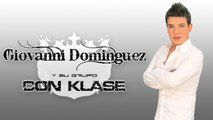 Giovanni Dominguez y su Grupo Con Klase - Si tu te vas