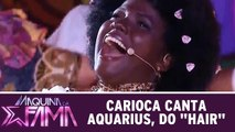 Carioca canta Aquarius, do musical Hair