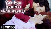'Yeh Kya Hua Hai Unplugged' HD Video Song Baankey ki Crazy Baraat | New Bollywood Songs 2015