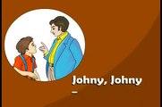 Johny Johny, Yes Papa, Eating Sugar, No Papa - Children's Favorite Nursery Rhyme
