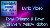 Tony Orlando - With Every Yellow Ribbon (That's Why We Tie 'Em)