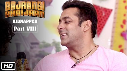 Bajrangi Bhaijaan Kidnapped - Part VIII | Salman Khan Says No To Fights
