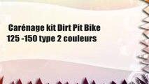 Carénage kit Dirt Pit Bike 125 -150 type 2 couleurs