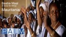 Baaba Maal : A Voice For Africa - Mauritania