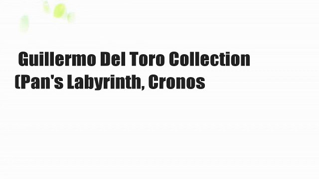 Guillermo Del Toro Collection (Pan's Labyrinth, Cronos