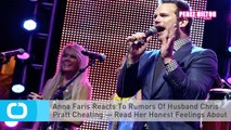 Anna Faris Reacts To Rumors Of Husband Chris Pratt Cheating — Read Her Honest Feelings About It