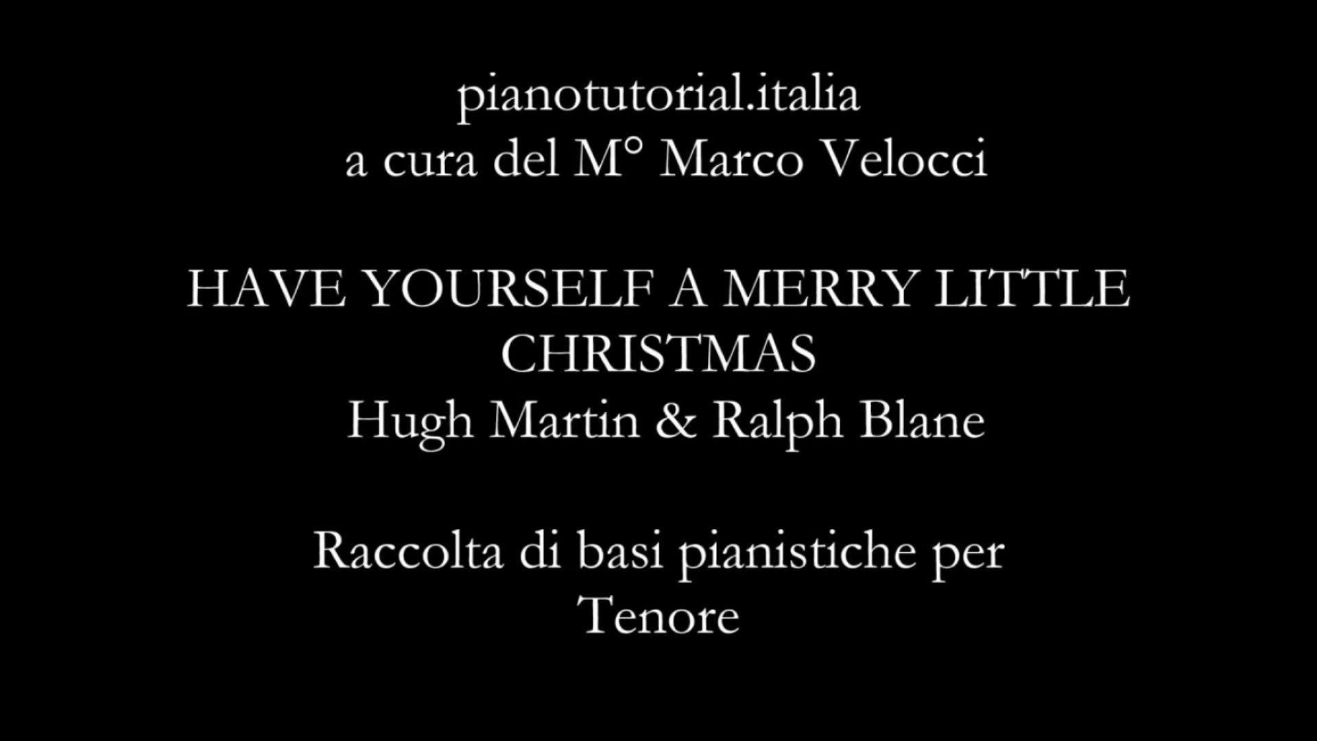 HAVE YOURSELF A MERRY LITTLE CHRISTMAS - H. Martin & R. Blane - Raccolta di basi pianistiche