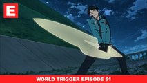 Previously In Anime - World Trigger (ワールドトリガー) Episode 51