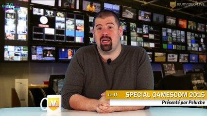 JT #7 : Spécial Gamescom 2015 + Actu du 10 au 16 août 2015 de