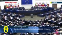 Major Step Towards EU Banking Union: EU lawmakers vote to expand authority of European Central Bank