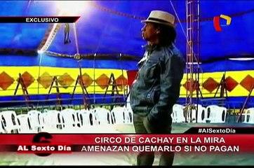 De las carcajadas a la angustia: Extorsión al circo de Cachay